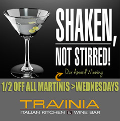 50% off Martinis at Travinia every Wednesday